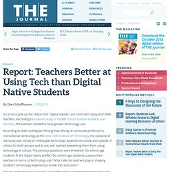 Report: Teachers Better at Using Tech than Digital Native Students