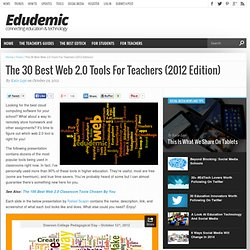 The 30 Best Web 2.0 Tools For Teachers (2012 Edition)