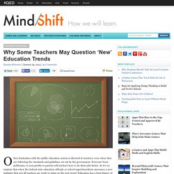 Why Some Teachers May Question 'New' Education Trends