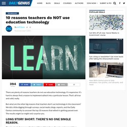 10 reasons teachers do NOT use education technology