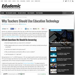 Why Teachers Should Use Education Technology
