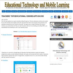 Educational Technology and Mobile Learning: Teachers' Top Educational Chrome Apps in 2015