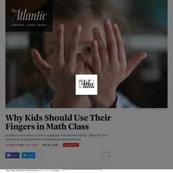 Math Teachers Should Encourage Their Students to Count Using Their Fingers in Class