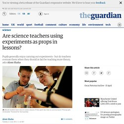 Are science teachers using experiments as props in lessons?