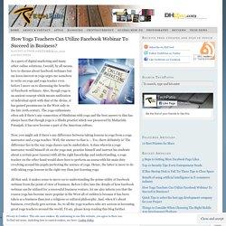 How Yoga Teachers Can Utilize Facebook Webinar To Succeed in Business? — TechPatio