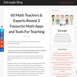 60 Math Teachers & Experts Reveal 3 Favourite Math Apps and Tools For Teaching