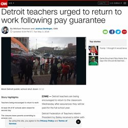 Detroit teachers urged to return following pay guarantee