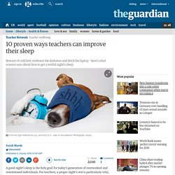 10 proven ways teachers can improve their sleep