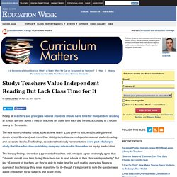 Study: Teachers Value Independent Reading But Lack Class Time for It