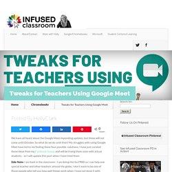 Tweaks for Teachers Using Google Meet