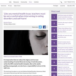 'Like any mental health issue, teachers must be very careful when intervening in eating disorders and self-harm'