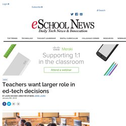 Teachers want larger role in ed-tech decisions