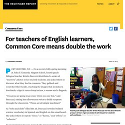 For teachers of English learners, Common Core means double the work