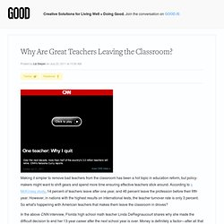 Why Are Great Teachers Leaving the Classroom? - Education
