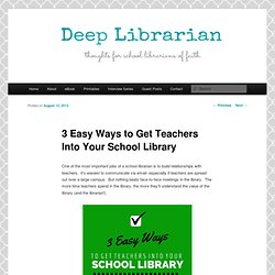 3 Easy Ways to Get Teachers Into Your School Library