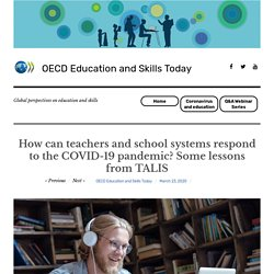 How can teachers and school systems respond to the COVID-19 pandemic? Some lessons from TALIS - OECD Education and Skills Today