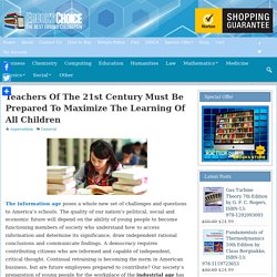 Teachers Of The 21st Century Must Be Prepared To Maximize The Learning Of All Children