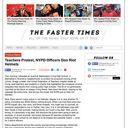 Teachers Protest, NYPD Officers Don Riot Helmets | Political Media