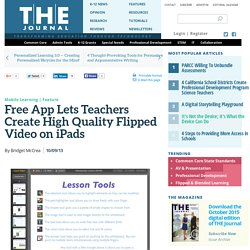 Free App Lets Teachers Create High Quality Flipped Video on iPads