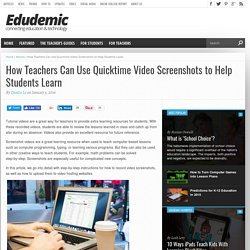 How Teachers Can Use Quicktime Video Screenshots to Help Students Learn
