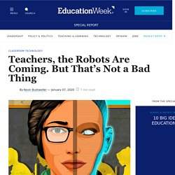 Teachers, the Robots Are Coming. But That's Not a Bad Thing