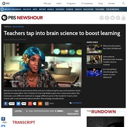 Teachers tap into brain science to boost learning