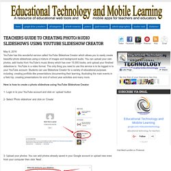 Teachers Guide to Creating Photo/Audio Slideshows Using YouTube Slideshow Creator