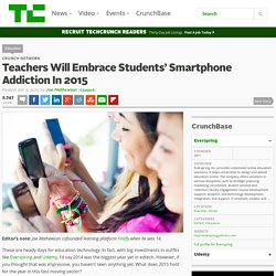 Teachers Will Embrace Students' Smartphone Addiction In 2015