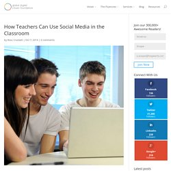 How Teachers Can Use Social Media in the Classroom