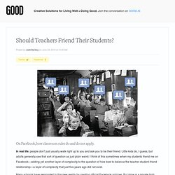 Should Teachers Friend Their Students? - Education