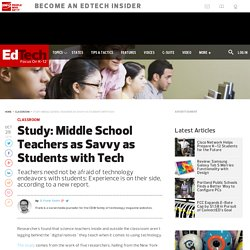 Study: Middle School Teachers as Savvy as Students with Tech