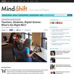 Teachers, Students, Digital Games: What's the Right Mix?