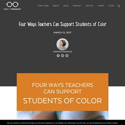 Four Ways Teachers Can Support Students of Color