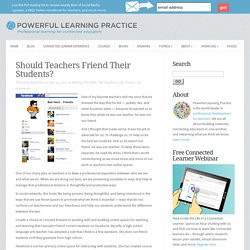 Should Teachers Friend Their Students?