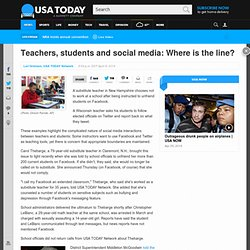 Teachers, students and social media: Where is the line?