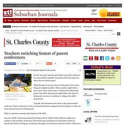 Teachers switching format of parent conferences : suburban journals branding