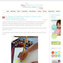 10 Things All Teachers Need to Know When Teaching Handwriting « Miss Mancy's Blog