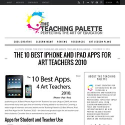 The 10 Best iPhone and iPad Apps for Art Teachers 2010