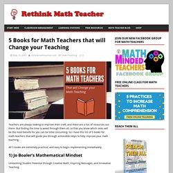 5 Books for Math Teachers that will Change your Teaching - RETHINK Math Teacher