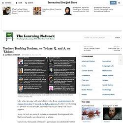 Teachers Teaching Teachers, on Twitter: Q. and A. on 'Edchats'