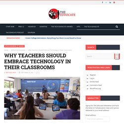 Why Teachers Should Embrace Technology in Their Classrooms