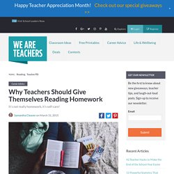 Why Teachers Should Give Themselves Reading Homework