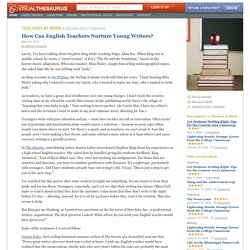 How Can English Teachers Nurture Young Writers? : Teachers at Work