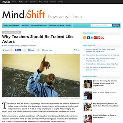 Why Teachers Should Be Trained Like Actors