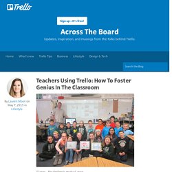 Teachers Using Trello: How To Foster Genius In The Classroom