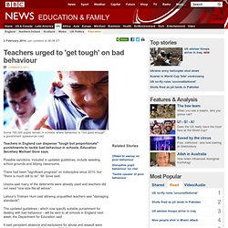 Teachers urged to 'get tough' on bad behaviour