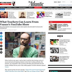 What Teachers Can Learn From Vsauce's YouTube Show