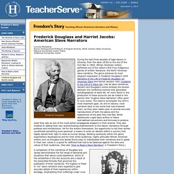 Frederick Douglass and Harriet Jacobs: American Slave Narrators, Freedom's Story, TeacherServe®, National Humanities Center