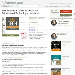 THE TEACHER'S GUIDE TO TECH: AN EDUCATIONAL TECHNOLOGY HANDBOOK