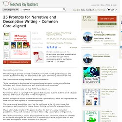 25 PROMPTS FOR NARRATIVE AND DESCRIPTIVE WRITING - COMMON CORE-ALIGNED